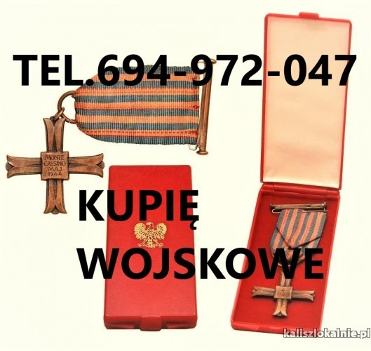 KUPIĘ ODZNACZENIA,ODZNAKI,MEDALE,ORDERY STARE WOJSKOWE TELEFON 694-972-047